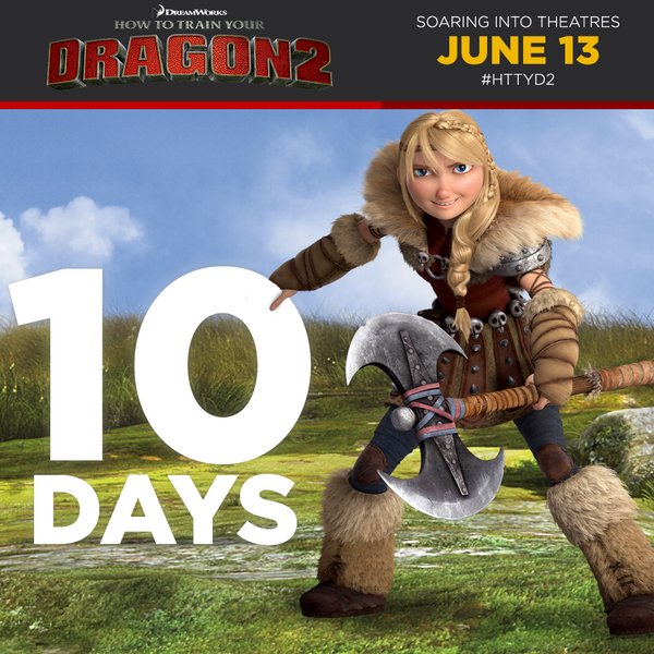 How to Train Your Dragon 2 opens in theaters 10 days from today!